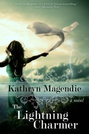 The Lightning Charmer ebook by Kathryn Magendie