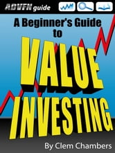 ADVFN Guide: A Beginner's Guide to Value Investing ebook by Clem Chambers