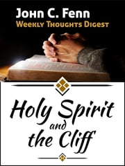 Holy Spirit and the Cliff ebook by John C. Fenn