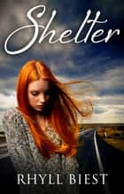 Shelter eBook by Rhyll Biest