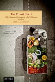 The Proust Effect - The Senses as Doorways to Lost Memories ebook by Cretien van Campen