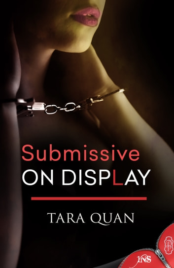 Submissive on Display ebook by Tara Quan