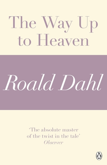 The Way Up to Heaven (A Roald Dahl Short Story) eBook by Roald Dahl