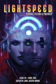 Lightspeed Magazine, April 2015 ebook by John Joseph Adams,Kate Elliott,Ken Liu