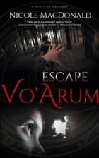 Escape Vo'Arum ebook by Nicole MacDonald