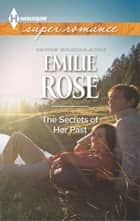 The Secrets of Her Past ebook by Emilie Rose