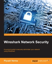 Wireshark Network Security ebook by Piyush Verma