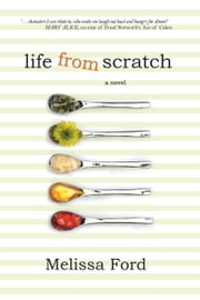 Life From Scratch ebook by Melissa Ford
