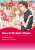 BEDDED FOR THE ITALIAN'S PLEASURE - Harlequin Comics ebook by Anne Mather, TSUKASA SHIMENO