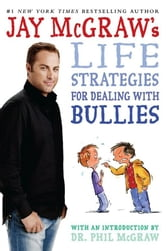 Jay McGraw's Life Strategies for Dealing with Bullies ebook by Jay McGraw