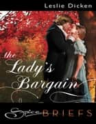 The Lady's Bargain (Mills & Boon Spice Briefs) ebook by Leslie Dicken