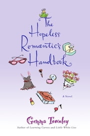 The Hopeless Romantic's Handbook - A Novel ebook by Gemma Townley