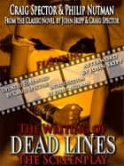 The Writing of Dead Lines - The Screenplay ebook by Craig Spector, Philip Nutman