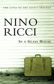 In a Glass House ebook by Nino Ricci
