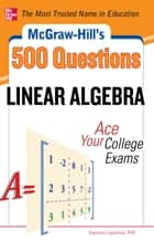 McGraw-Hill's 500 College Linear Algebra Questions to Know by Test Day eBook by Seymour Lipschutz