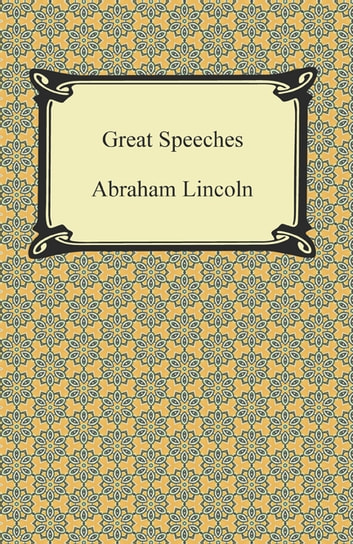 Great Speeches ebook by Abraham Lincoln