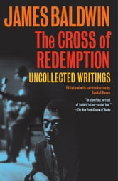 The Cross of Redemption - Uncollected Writings ebook by James Baldwin