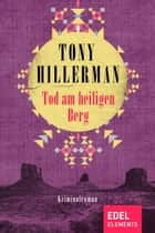 Tod am heiligen Berg ebook by Tony Hillerman, Klaus Fröba
