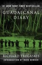 Guadalcanal Diary ebook by Richard Tregaskis