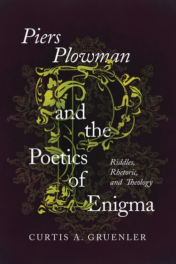 Piers Plowman And The Poetics Of Enigma Ebook By Curtis A Gruenler
