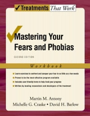 Mastering Your Fears and Phobias ebook by Martin M. Antony,Michelle G. Craske,David H. Barlow
