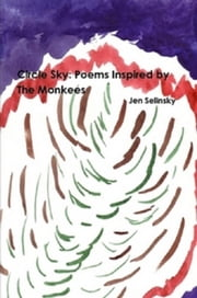 Circle Sky: Poems Inspired by The Monkees ebook by Jen Selinsky