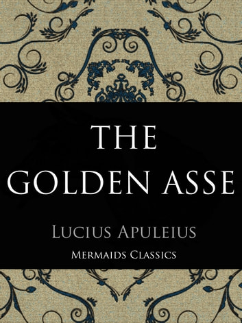 "The Golden Asse ebook by Lucius Apuleius ""Africanus"""