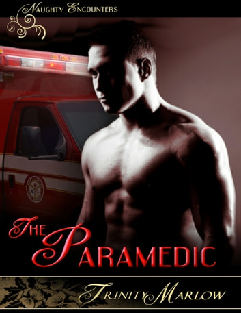 The Paramedic ebook by Trinity Marlow
