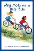 Milly, Molly and the Bike Ride ebook by Gil Pittar, Chris Morrell