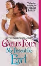 My Irresistible Earl ebook by Gaelen Foley