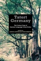 Tatort Germany ebook by Lynn M. Kutch,Todd Herzog
