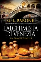 L'alchimista di Venezia eBook by G. L. Barone