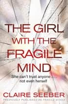 The Girl with the Fragile Mind ebook by
