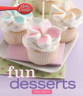 Betty Crocker Fun Desserts: HMH Selects ebook by Betty Crocker