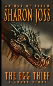 The Egg Thief ebook by Sharon Joss