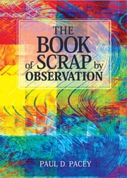 The Book of Scrap-By Observation ebook by Paul Pacey