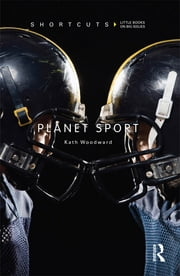 Planet Sport ebook by Kath Woodward