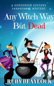 Any Witch Way But Dead ebook by Ruby Blaylock