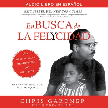 En busca de la felycidad (Pursuit of Happyness - Spanish Edition) audiobook by Chris Gardner