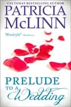 Prelude to a Wedding (The Wedding Series) ebook by