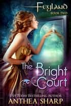 The Bright Court ebook by Anthea Sharp