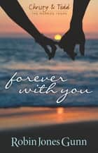 Forever With You ebook by Robin Jones Gunn