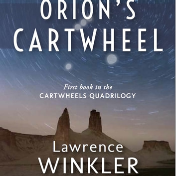 Orion's Cartwheel audiobook by Lawrence Winkler