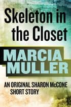 Skeleton in the Closet - A Sharon McCone Mystery ebook by Marcia Muller
