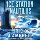 Ice Station Nautilus - A Novel audiobook by
