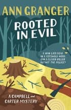 Rooted in Evil - Campbell & Carter Mystery 5 ebook by Ann Granger