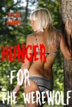 Hunger for the Werewolf ebook by Jillian Cumming