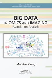 Big Data in Omics and Imaging - Association Analysis ebook by Momiao Xiong