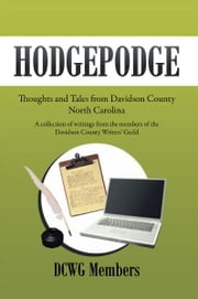 HodgePodge - Thoughts and Tales from Davidson County North Carolina ebook by Earl B. Schrock