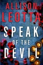 Speak of the Devil - A Novel ebook by Allison Leotta